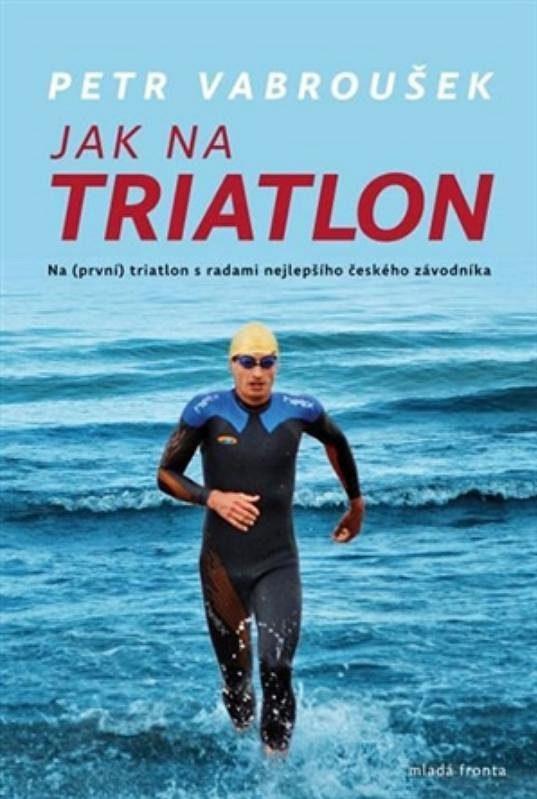 Petr Vabroušek - Jak na triatlon