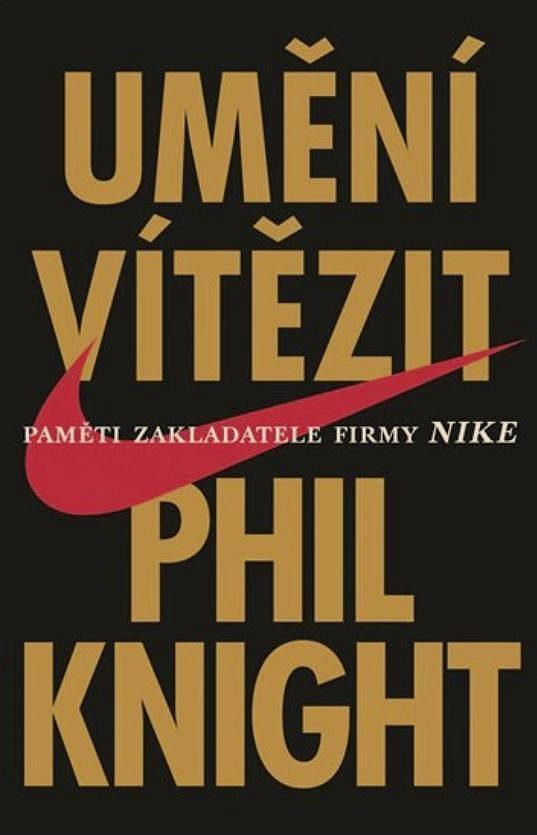 Phil Knight: Umění vítězit
