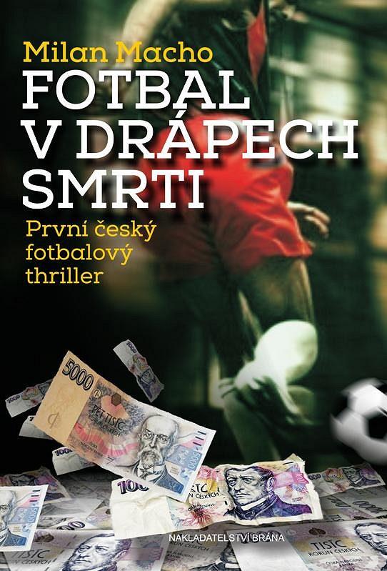 Fotbal v drápech smrti, nový knižní titul.